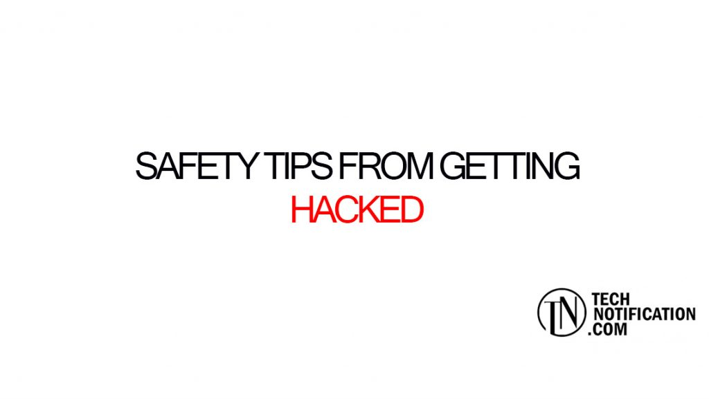 Safety Tips from Getting Hacked