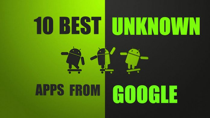 best unknown apps from google