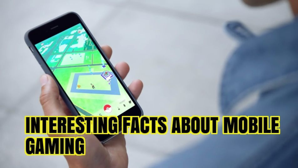 Facts about mobile gaming