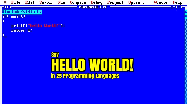 How To Say 'Hello World' in 25 Different Programming Languages