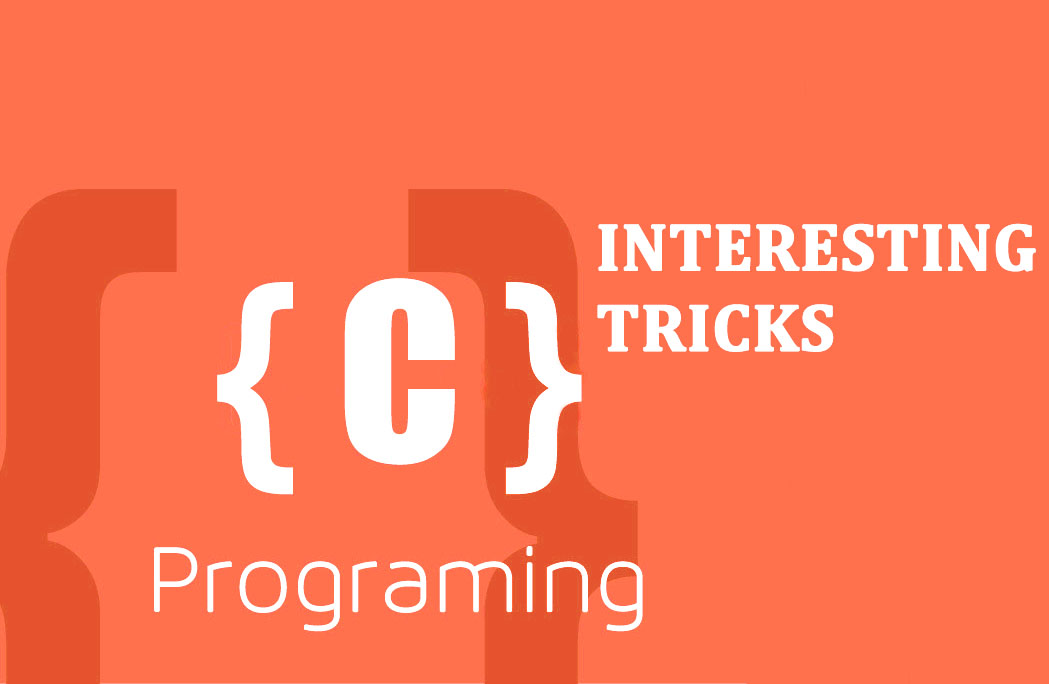 Interesting C Programming Tricks You didn't know before