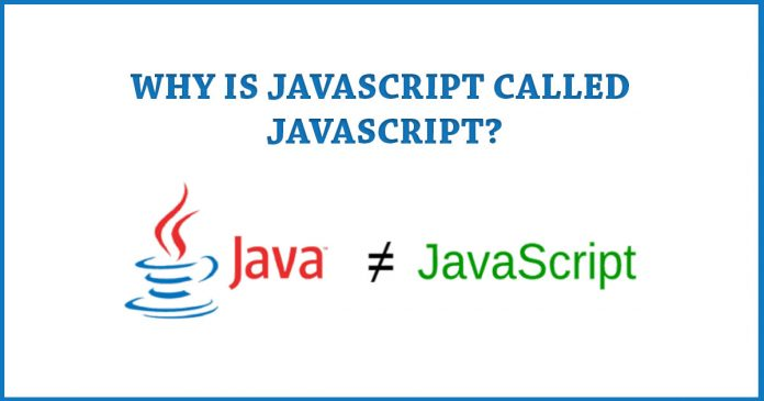 Why is JavaScript called JavaScript