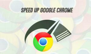 Speed up Google Chrome