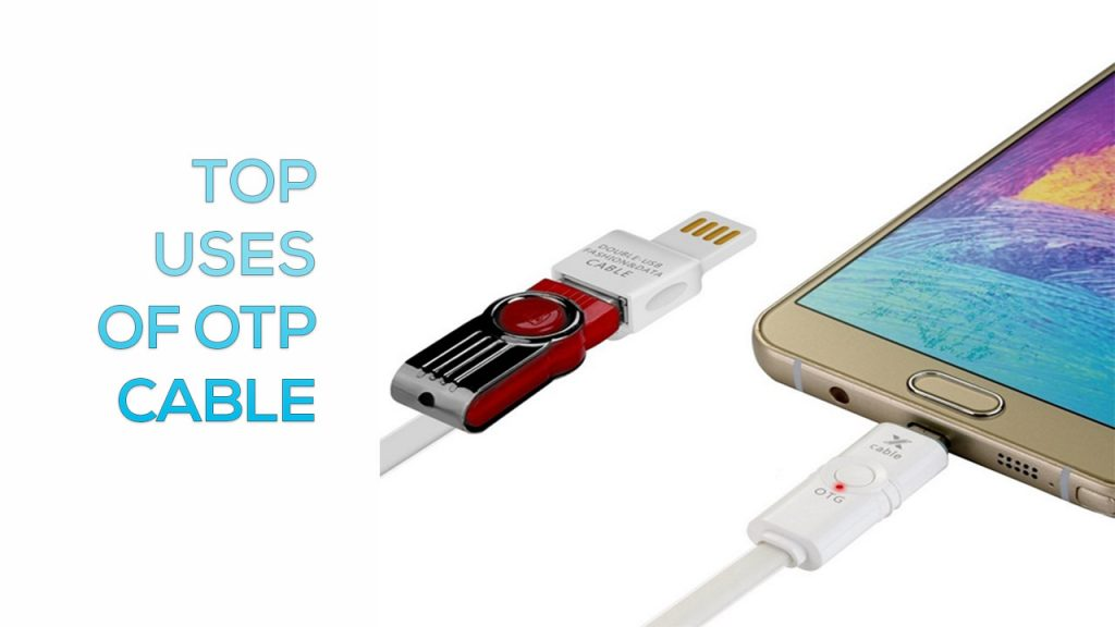 Various Uses of OTG Cable