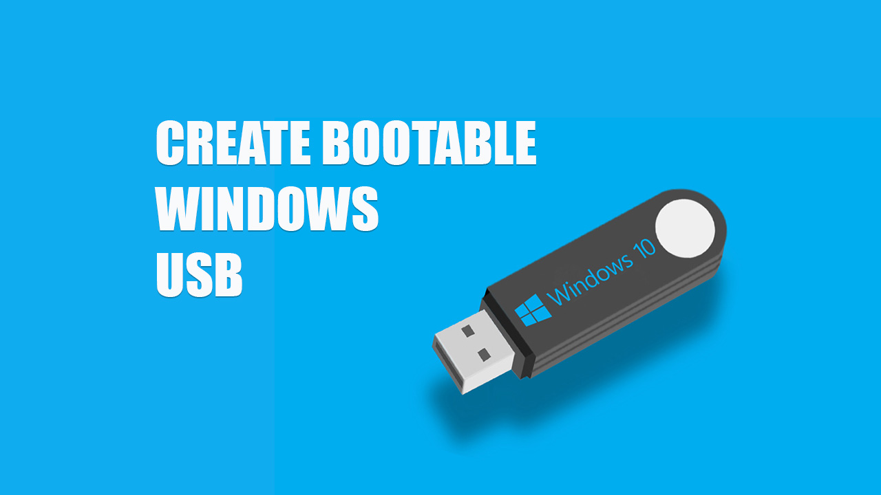 How to create a bootable windows usb flash drive for Window boot usb