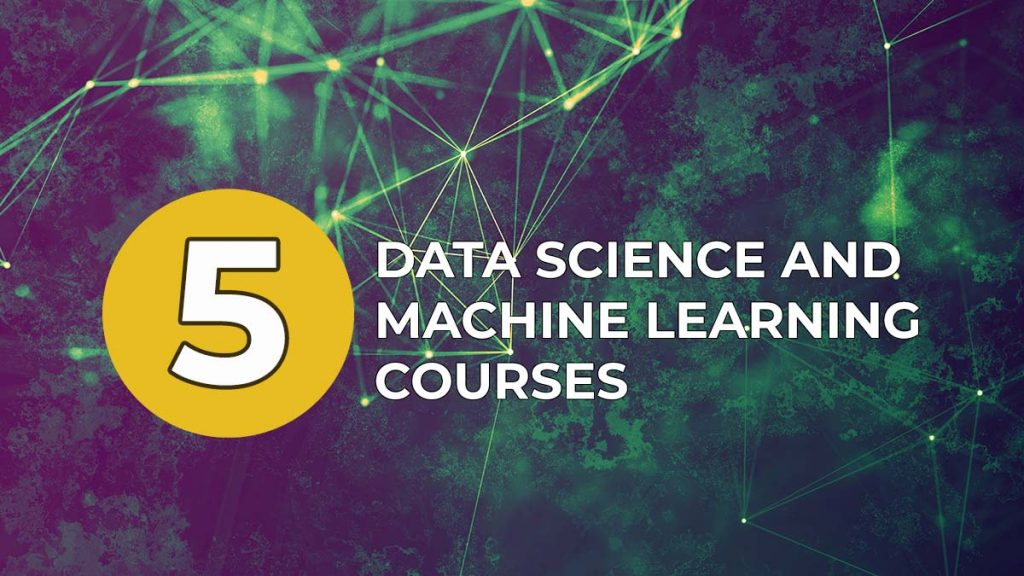 machine learning and data science courses