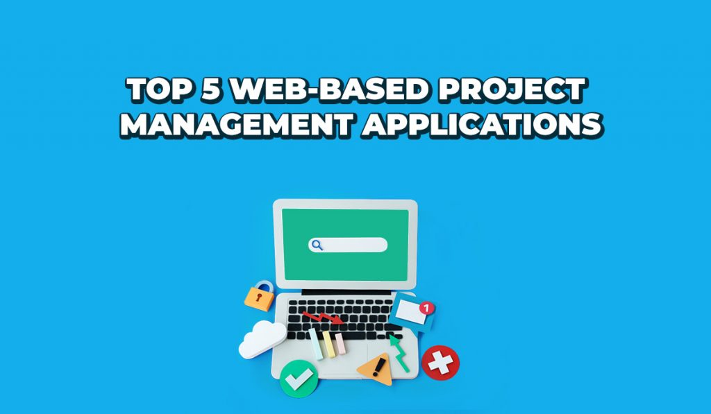 top 5 web based project management applications