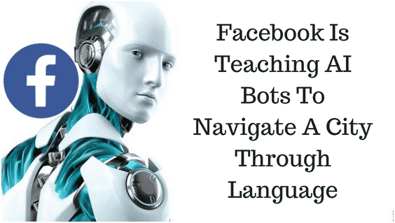 Facebook Is Teaching AI Bots