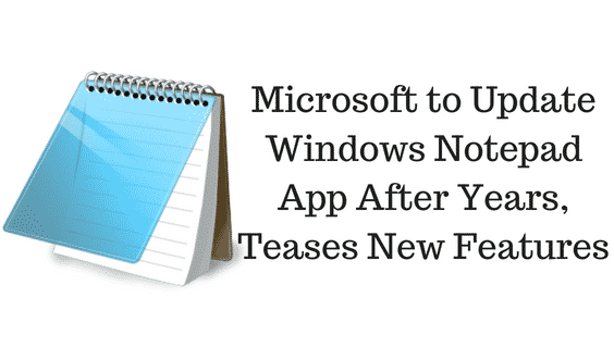 Microsoft Has Launched Updated Windows Notepad App