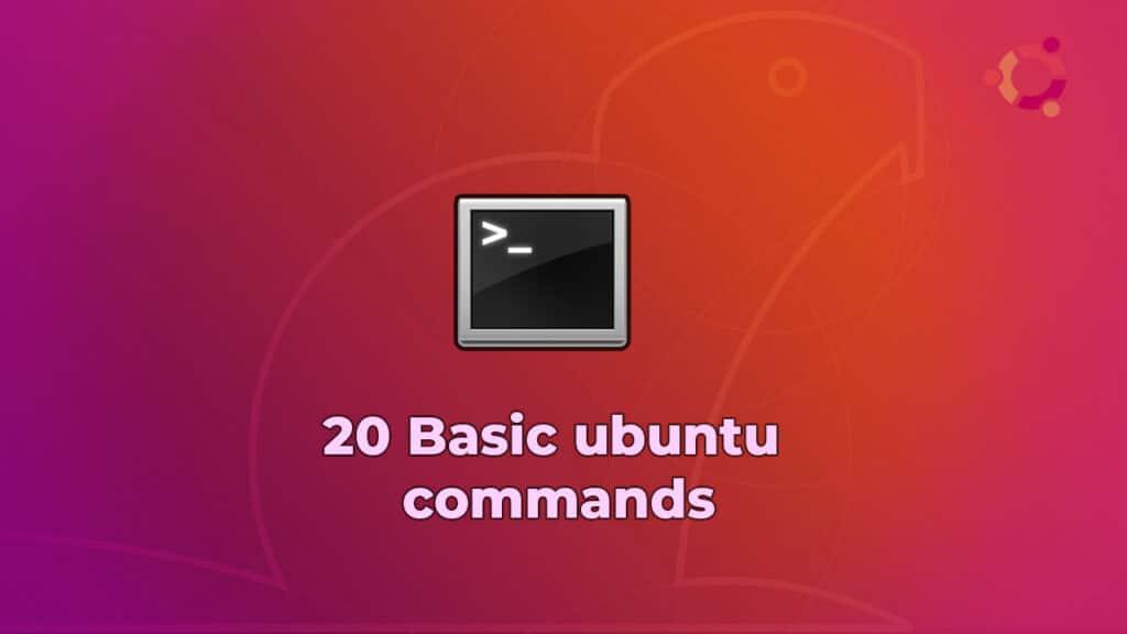 20 basic ubuntu commands for beginners