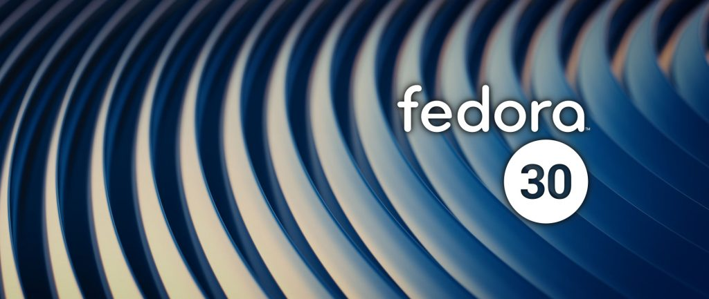 Fedora 30 Released with GNOME 3 32 and Other Improvements